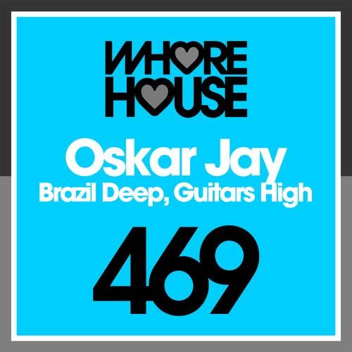 Brazil Deep, Guitars High by Oskar Jay