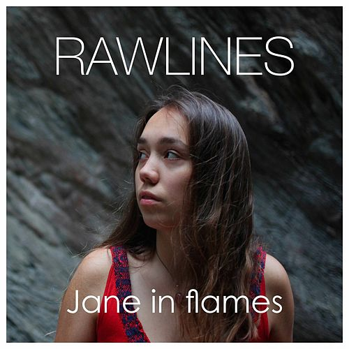 Rawlines by Jane in flames