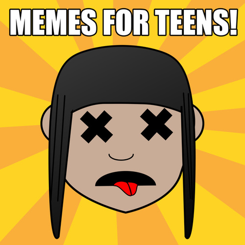 Memes For Teens von Various Artists