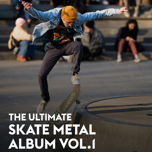 The Ultimate Skate Metal Album Vol.1 von Various Artists