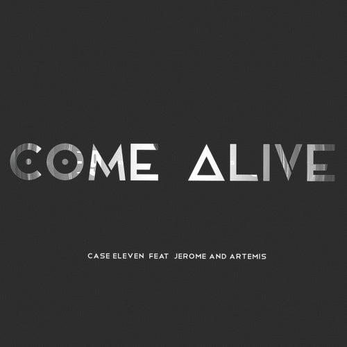 Come Alive von Case Eleven