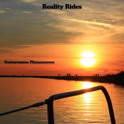 Reality Rides von Venturesome Phenomenon