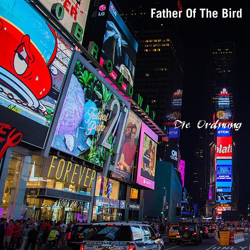 Father Of The Bird by Die Ordnung