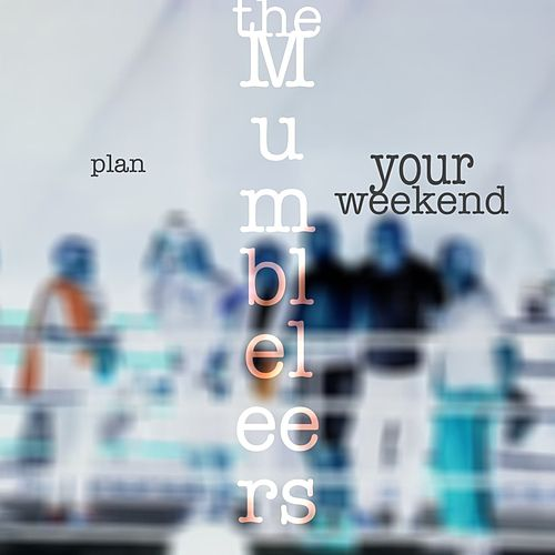 Plan Your Weekend by The Mumbleleers