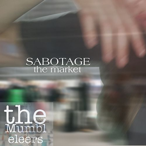 Sabotage the Market by The Mumbleleers