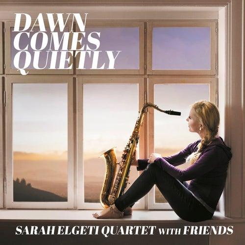 Dawn Comes Quietly by Sarah Elgeti Quartet