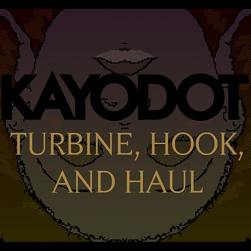 Turbine, Hook, and Haul by Kayo Dot