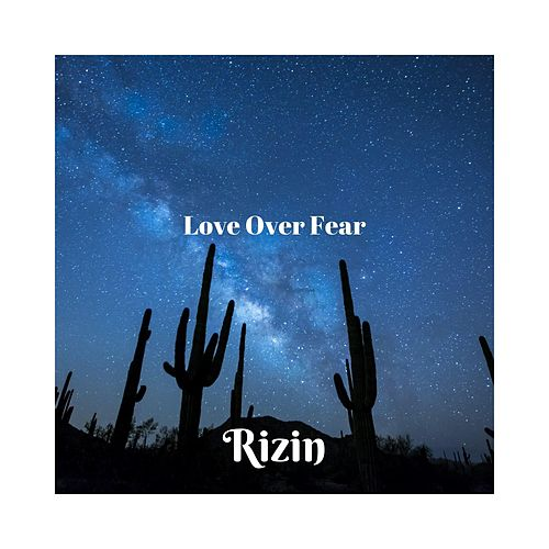 Love Over Fear de Rizin