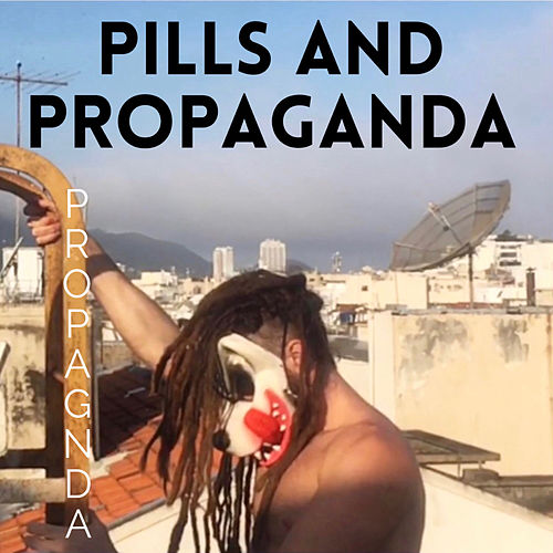 Pills and Propaganda de Propagnda
