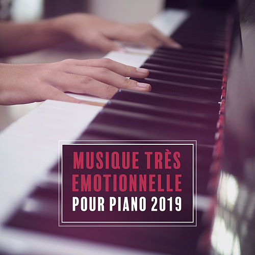 Musique Très Emotionnelle pour Piano 2019 by Peaceful Piano Relaxing Piano Music Consort