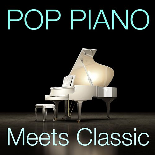 Pop Piano Meets Classic von Various Artists
