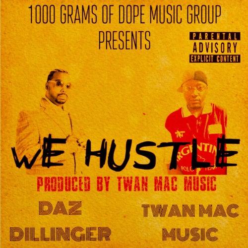 We Hustle by Twan Mac Music