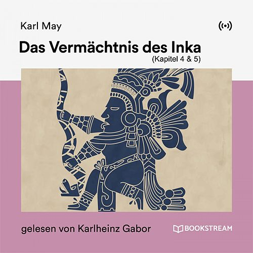 Das Vermächtnis des Inka (Kapitel 4 & 5) von Karl May