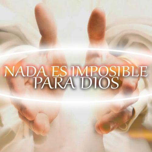 Nada Es Imposible Para Dios de Various