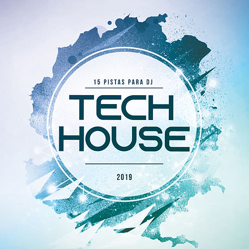 15 Pistas Dj Tech House 2019 de Various