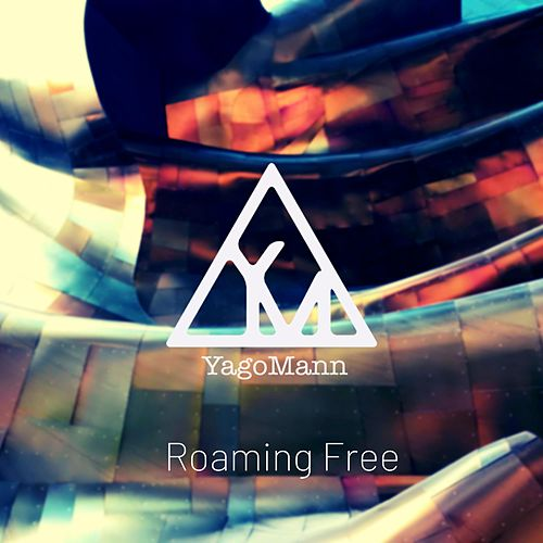 Roaming Free by Yago Mann
