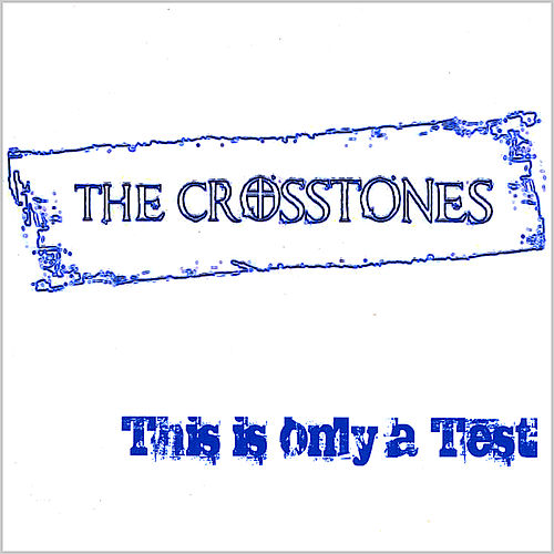 This Is Only a Test de The Crosstones