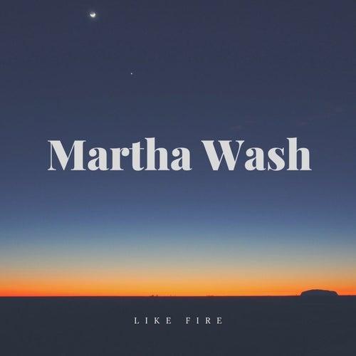 Like Fire by Martha Wash
