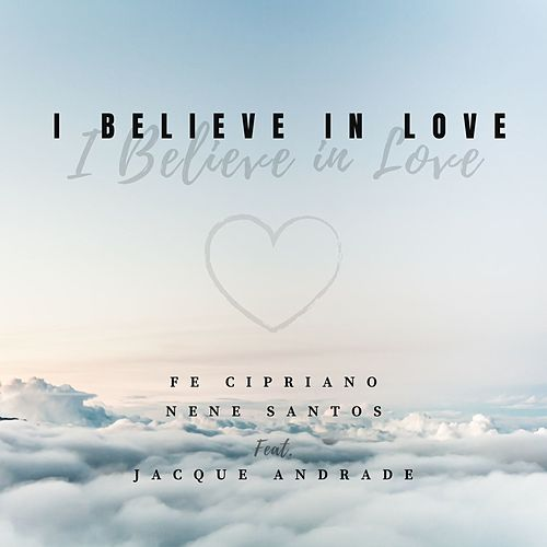 I Believe in Love de Nenê Santos
