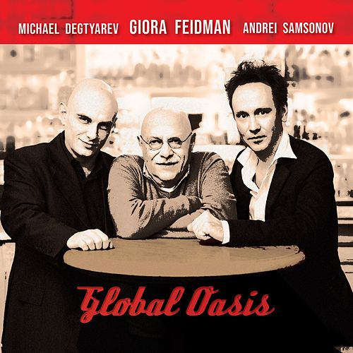 Global Oasis by Giora Feidman