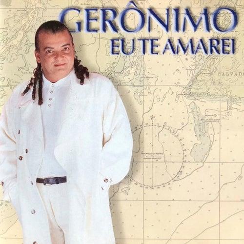 Eu Te Amarei de Geronimo Santana