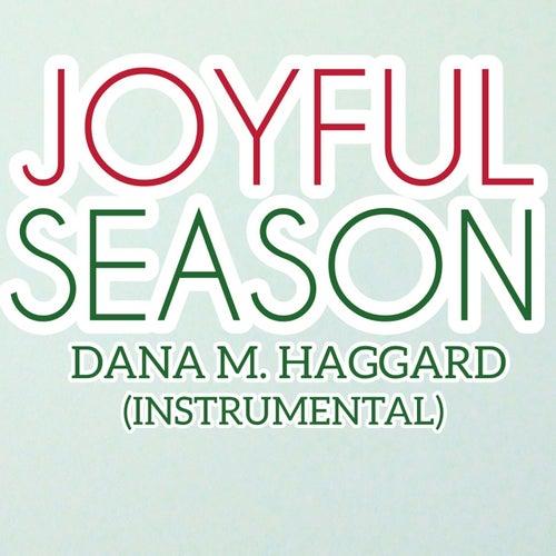 Joyful Season (Instrumental) by Dana M. Haggard