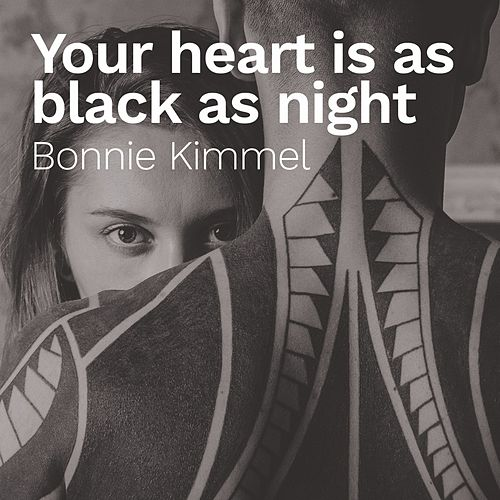 Your Heart Is as Black as Night de Bonnie Kimmel