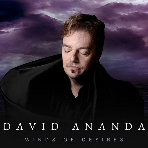 Winds of Desires (Expanded Edition) by David Ananda