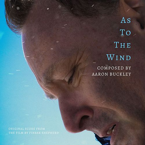 As to the Wind by Aaron Buckley