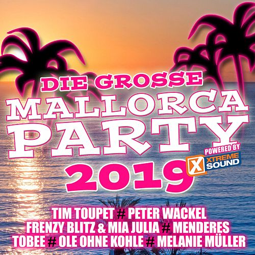 Die grosse Mallorca Party 2019 powered by Xtreme Sound von Various Artists