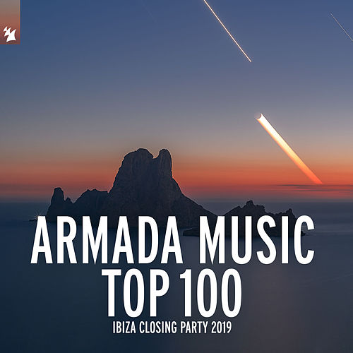 Armada Music Top 100 - Ibiza Closing Party 2019 de Various Artists