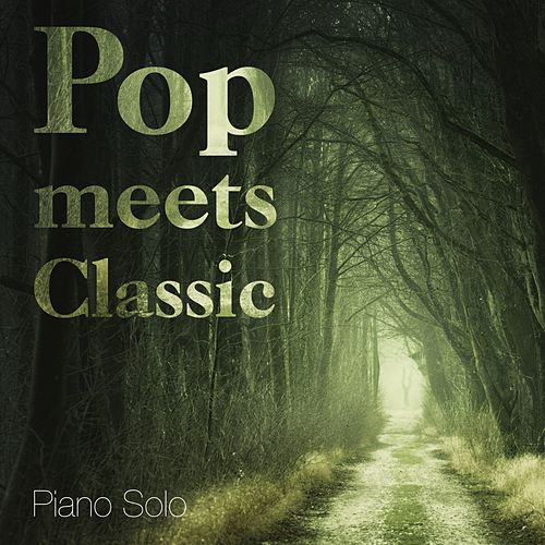 Pop Meets Classic Piano Solo by Various Artists