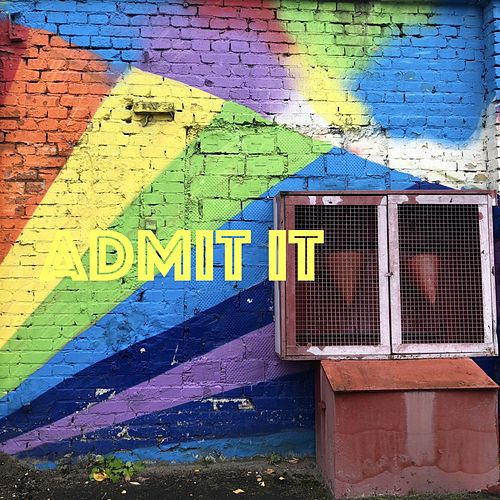 Admit It. by Various Artists