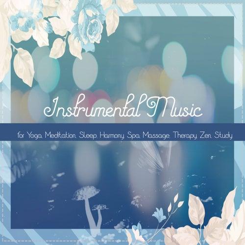 Instrumental Music for Yoga, Meditation, Sleep, Harmony, Spa, Massage, Therapy, Zen, Study de Various Artists