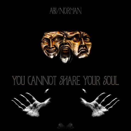 You Cannot Share Your Soul by Abi