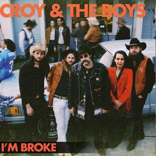 I'm Broke de Croy and the Boys