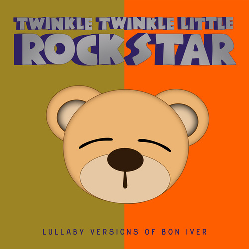 Lullaby Versions of Bon Iver de Twinkle Twinkle Little Rock Star