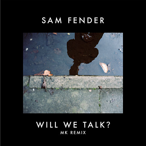 Will We Talk? (MK Remix) by Sam Fender