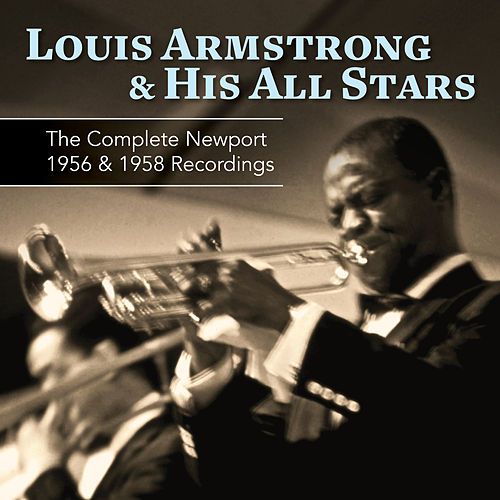 The Complete Newport 1956 & 1958 Recordings di Louis Armstrong