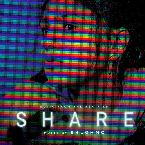 Share (Music From the HBO Film) by Shlohmo