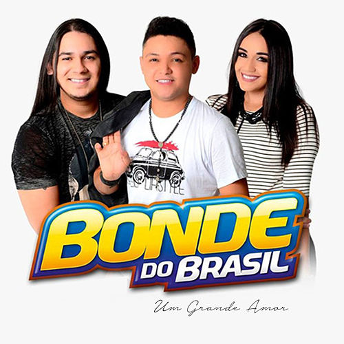 Um Grande Amor von Bonde do Brasil