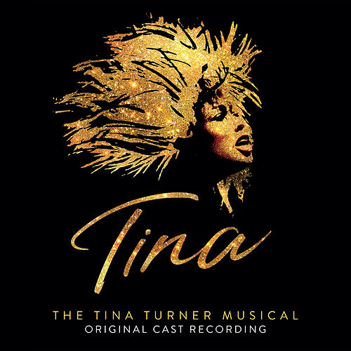 Tina: The Tina Turner Musical (Original Cast Recording) by Various Artists