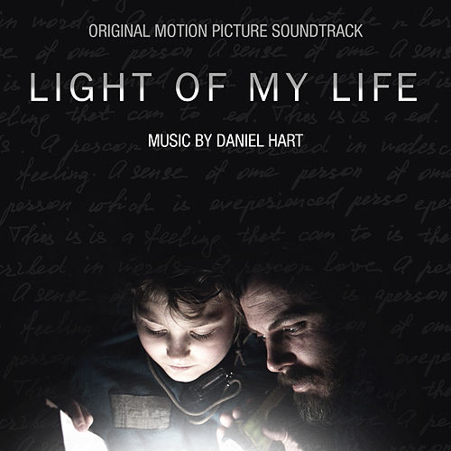 Light Of My Life (Original Motion Picture Soundtrack) by Daniel Hart