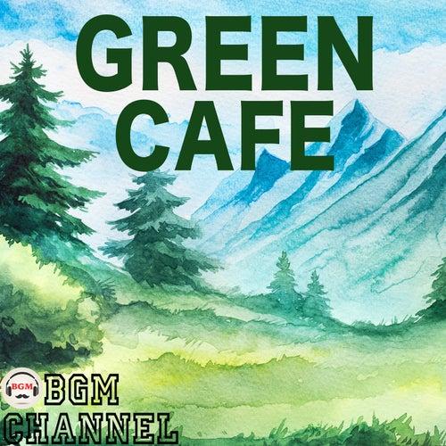 Green Cafe de BGM channel