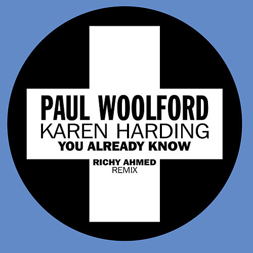 You Already Know (Richy Ahmed Remix) by Paul Woolford