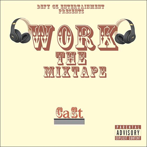Work, The Mixtape von Cast