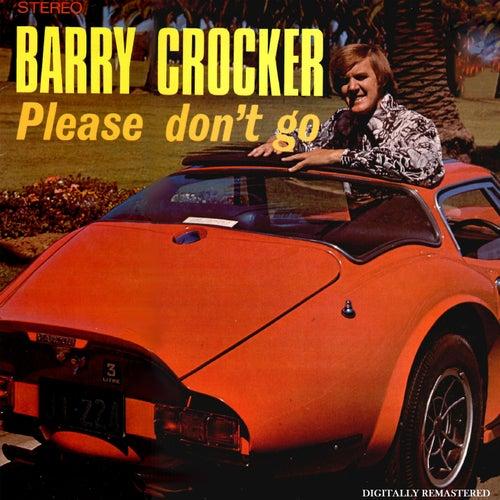Please Don't Go by Barry Crocker