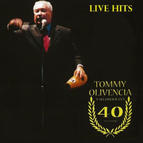 40 Anniversary (Live Hits) de Tommy Olivencia Y Su Orquesta