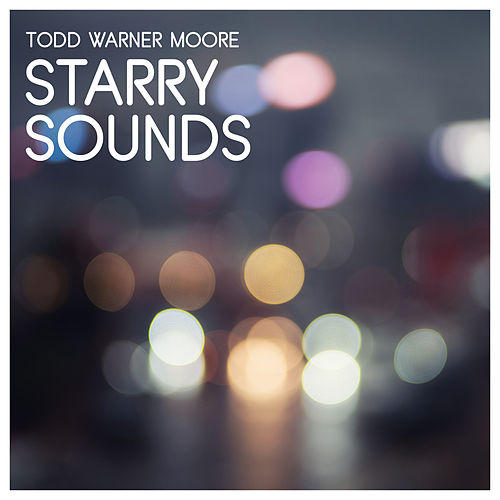 Starry Sounds by Todd Warner Moore