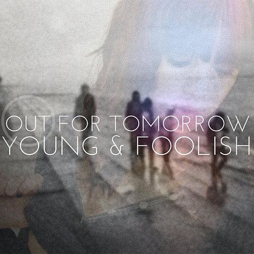 Young & Foolish de Out For Tomorrow